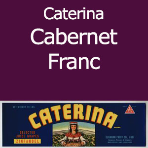 Caterina Cabernet Franc Clement Hills AVA Base of Sierra Foothills