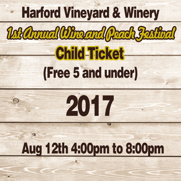1st Annual Wine & Peach Festival Child Ticket (Free 5 and under)