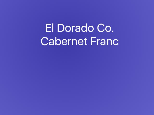 El Dorado Co. Cabernet Franc