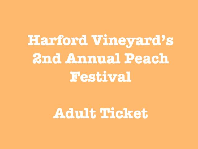 2nd Annual Wine & Peach Festival Adult Ticket (Early Bird)