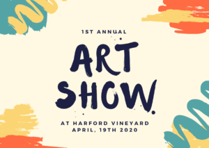 Harford Vineyard's 1st Annual Art Show @ Harford Vineyard & Winery