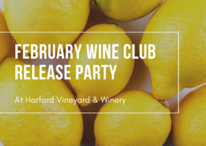 February Wine Club Release Event @ Harford Vineyard & Winery