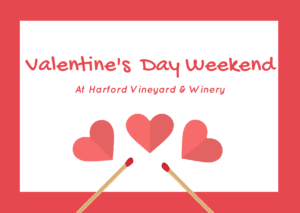 Valentine's Day Weekend Event @ Harford Vineyard & Winery