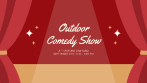Comedy Amongst the Vines @ Harford Vineyard & Winery
