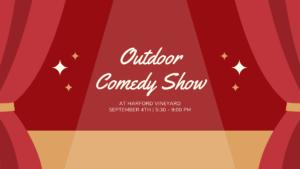 Comedy Amongst the Vines @ Harford Vineyard & Winery