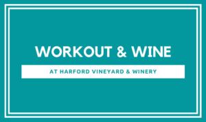 Pound Workout & Wine @ Harford Vineyard