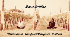Indoor Barre & Wine @ Harford Vineyard