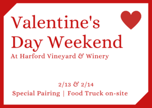 Valentine's Day Weekend @ Harford Vineyard & Winery